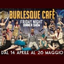 Burlesque Cafè Friday Night Dinner Show