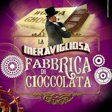 La Meravigliosa Fabbrica Di Cioccolato - Family Show