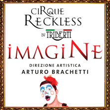Imagine - CIRQUE RECKLESS by TRIBERTI - Anteprima