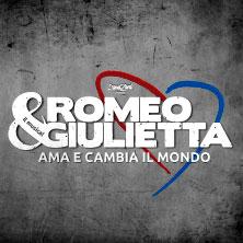Romeo e Giulietta - Ama e cambia il mondoBrescia