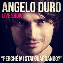 Angelo Duro - Perché mi stai guardando?Busto Arsizio