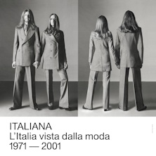 foto ticket ITALIANA. L'Italia vista dalla moda 1971-2001