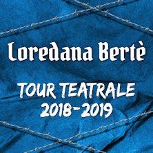 Loredana Berte - Tour teatrale 2018/19Legnano