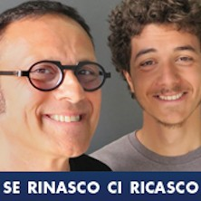 Se rinasco ci ricasco