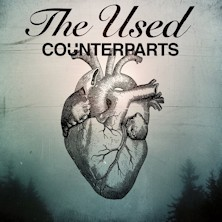 The Used + Counterparts + guest