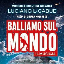 Balliamo sul Mondo - Il Musical - Biglietti