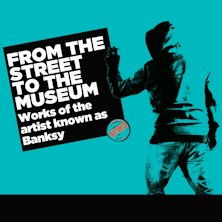 From the Street to the Museum - Works of the Artist Known as Banksy
