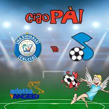 CIAO PA` - Nazionale Calcio TV vs Nazionale Cantanti