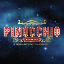 Biglietti Evento Pinocchio Reloaded - Favola di un burattino senza fili - FIRENZE