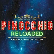 Biglietti Evento Pinocchio Reloaded - Musical di un burattino senza fili - FIRENZE