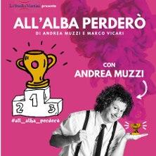 Biglietti Evento All'alba perdero' - Andrea Muzzi - FIRENZE