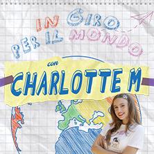 Biglietti Evento In giro per il mondo con Charlotte M. - MONTECATINI