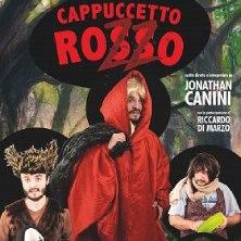 Biglietti Evento Jonathan Canini in Cappuccetto Rozzo - FIRENZE